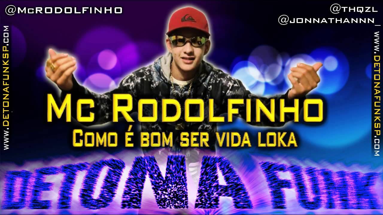 VIDA 2 BAIXAR RODOLFINHO MUSICA LOKA PARTE MC