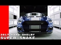2017 Ford Shelby Super Snake Mustang Development