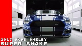 2017 Ford Shelby Super Snake Mustang Development