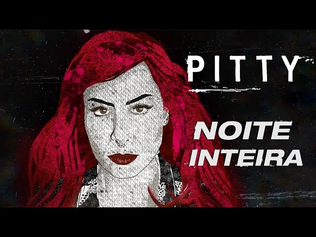 Pitty - Noite Inteira (Videoclipe Oficial)