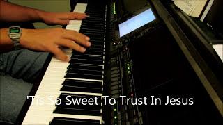 tis so sweet to trust in jesus piano instrumental hymn with lyrics