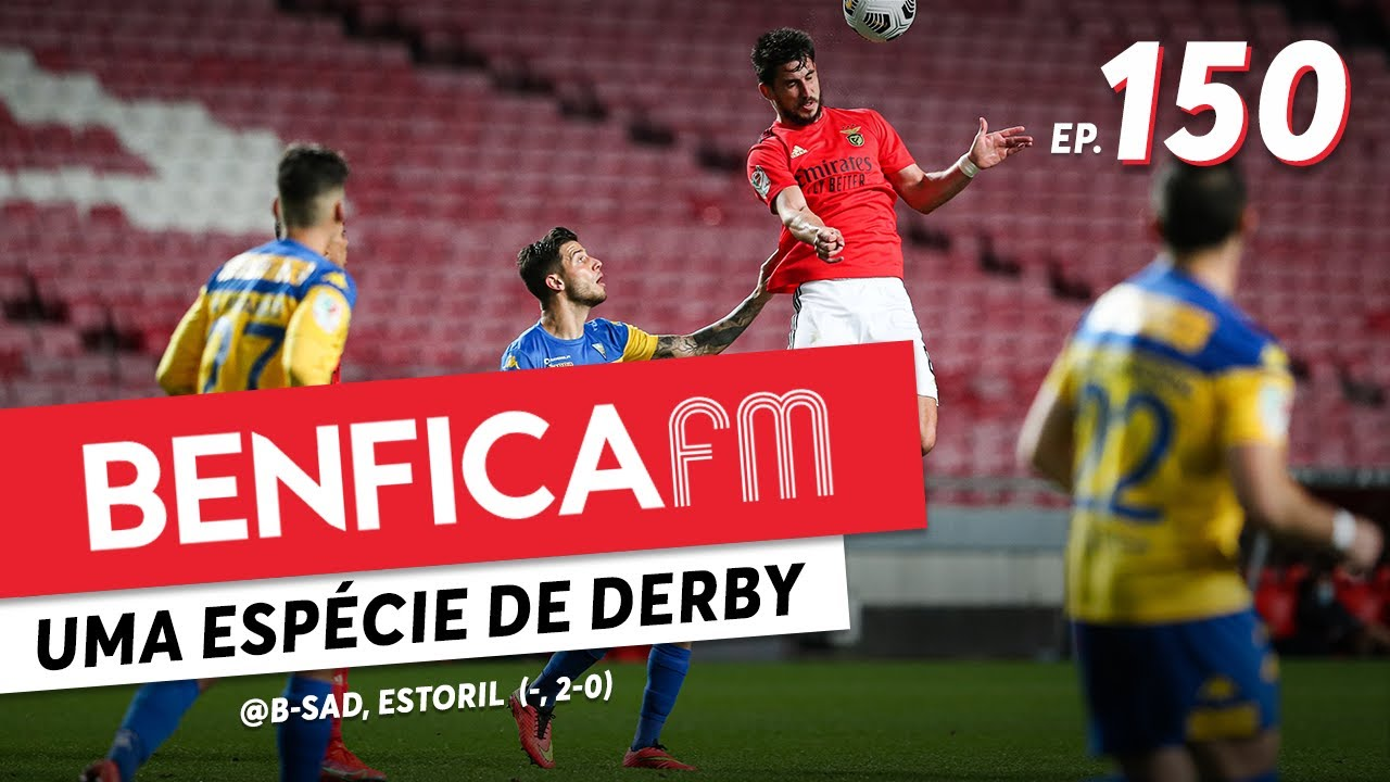 Benfica FM #150 - @B-SAD e Estoril (0-3, 2-0)