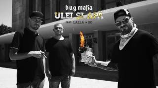 Repeat youtube video B.U.G. Mafia - Ulei Si Apa (feat. Lalla & So)