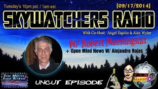 Skywatchers Radio W/ Alejandro Rojas & Robert Morningstar [09/17/2014]