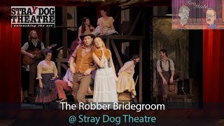 The Robber Bridegroom @ Stray Dog Theatre
