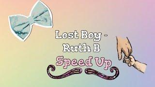 Lost Boy - Ruth B (Speed up)