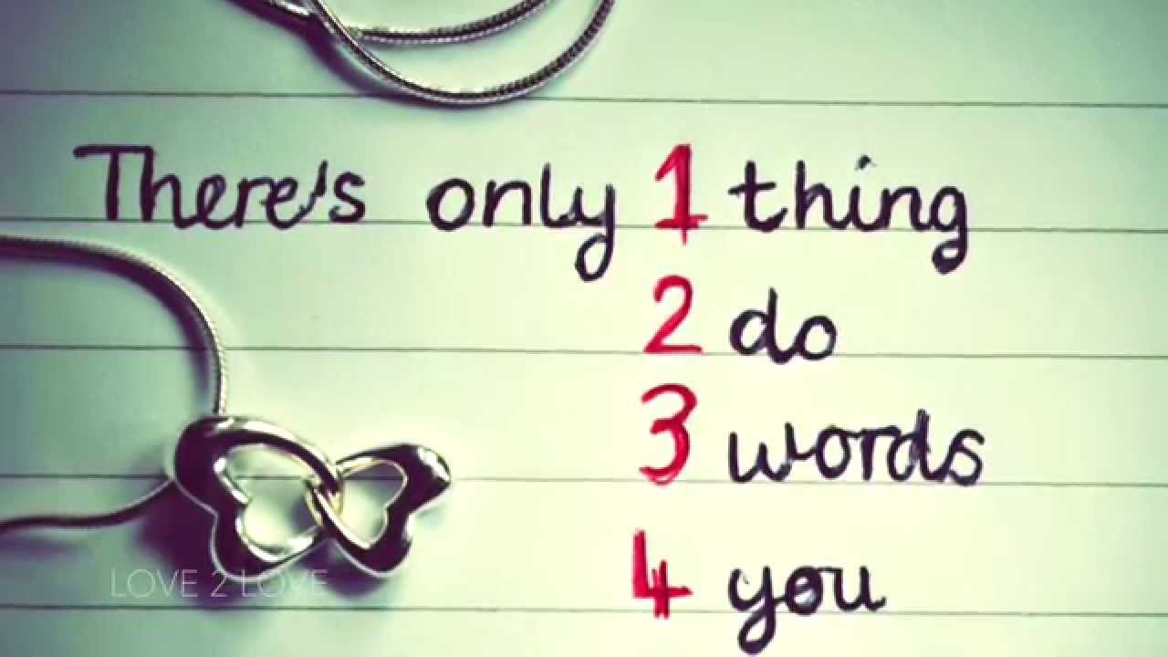 "Quotes 3 Words Love Quotes ""there's Only 1 Thing 2 Do 3 Words 4 You.""  Youtube"