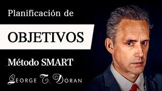 PLANIFICACIÓN de OBJETIVOS (George T. Doran) y METAS (Jordan Peterson) - El Método SMART