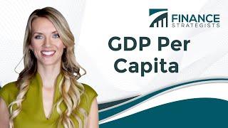 GDP Per Capita (Definition And Comparison Example)