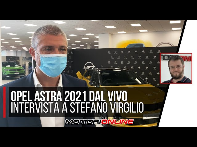 OPEL ASTRA 2021 | Anteprima dal vivo, intervista a Stefano Virgilio