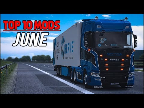 TOP 10 ETS2 Mods Of June 2018 | Euro Truck Simulator 2 (ETS2 1 31)