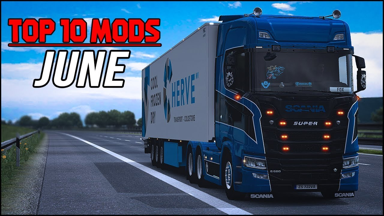 TOP 10 ETS2 Mods Of June 2018 | Euro Truck Simulator 2 (ETS2 1 31)