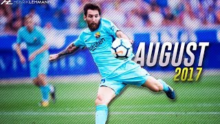 Lionel Messi ● August 2017 ● Goals, Skills & Assists HD