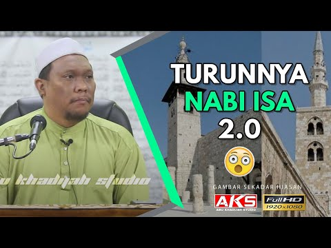 Turun'nya Nabi Isa a.s 2.0 | Ustaz Auni Mohamad