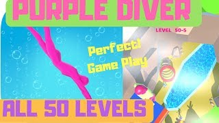 🏊‍♀️PURPLE DIVER👉50 Levels🥳Perfect Walkthrough GamePlay👑TIPS BELOW!!! (iOS, Android)