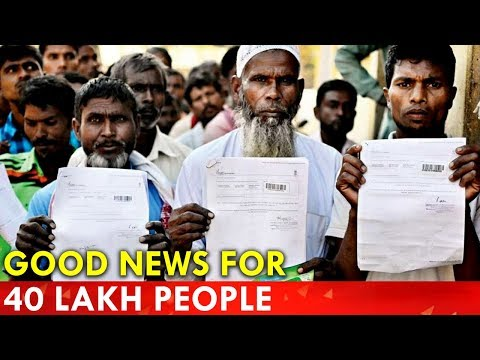 NRC Assam: Here's Good News For 40 Lakh People Whose Names Missing From The List