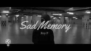 Sad Memory - Roy P [Official MV]
