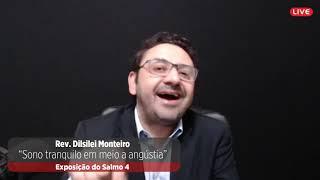 Sono tranquilo em meio à angústia   Salmo 4   Pr Dilsilei Monteiro   IP Aliança