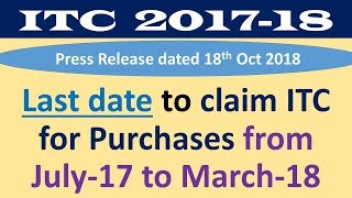Last date to file ITC for FY 2017-18, Claim your itc before last date or it will be lapsed