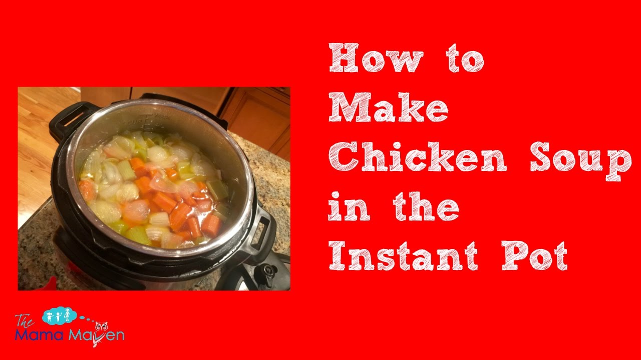 Chicken Soup In 30 Minutes In Instant Pot Pressure Cooker