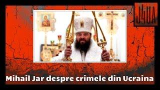 ► PREDICA FULGERATOARE Sangele varsat in Ucraina Mihail (Jar) Longin ◄