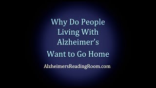 Why Do People Living with Alzheimer's Want to Go Home?