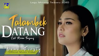 Download lagu Ovhi Firsty - TALAMBEK DATANG [Official Music Video] Lagu Minang Terbaru 2020
