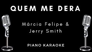 Quem Me Dera - Márcia Fellipe, Jerry Smith Letra / Karaoke Acústico / Piano Instrumental / Cifra