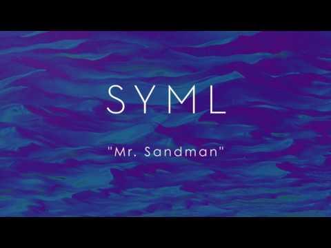 SYML  Mr  Sandman Audio