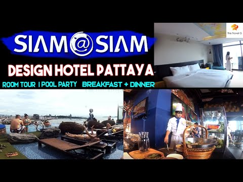 Siam@Siam Design Hotel Pattaya | Room tour | Pool Party | Breakfast + Dinner