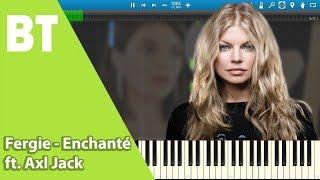 Fergie - Enchanté ft. Axl Jack (Piano Cover) + Sheets
