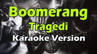 BOOMERANG - TRAGEDI (Karaoke Version)
