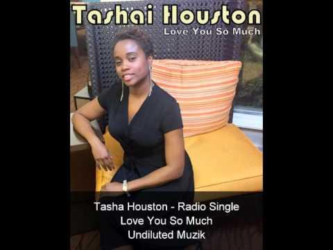 Tashai Houston - Love You So Much