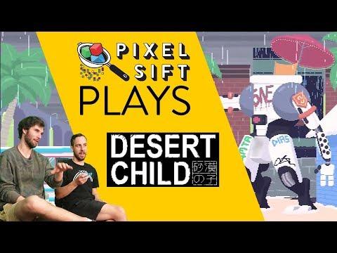 Pixel Sift Plays - Desert Child thumbnail