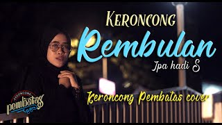 REMBULAN (Ipa Hadi S) - Keroncong Pembatas cover