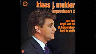 Klaas J. Mulder Improviseert St.Hippolytuskerk Delft LP vol.2 1968