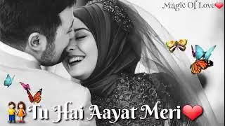 Meri duaon Mein Hai Mannat Teri Tujhko Pata Hai Tu Hi aayat Meri