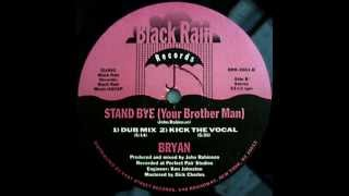 Bryan -- Stand Bye (Your Brother Man) (Dub Mix)