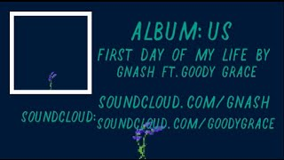 First Day Of My Life- gnash ft. goody grace (lyrics)