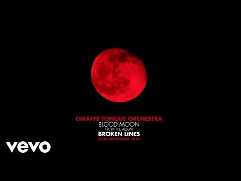 Giraffe Tongue Orchestra - Blood Moon (Official Audio)