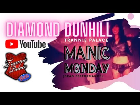 Diamond Dunhill | The Bangles - Manic Monday @ Trannie Palace Sundays (Drag Performance) from YouTube · Duration:  3 minutes 28 seconds
