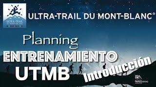 Plan Entrenamiento Ultra Trail Mont Blanc - Introducción UTMB
