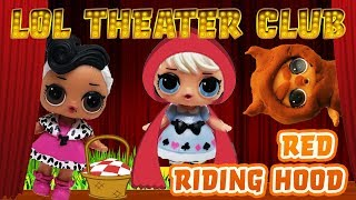 LOL Surprise Dolls Perform Little Red Riding Hood with Greedy Granny! Starring Dollface and MC Swag!