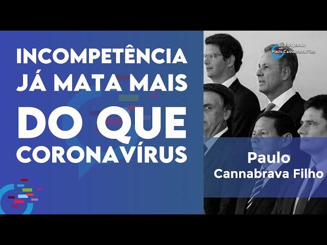 Incompetência já mata mais do que coronavírus