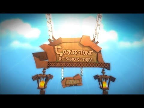 CornerStone: The Song of Tyrim Part 1
