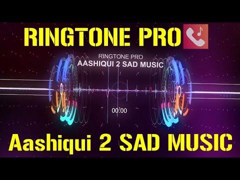 Aashiqui 2 SAD MUSIC Romantic Ringtone for Mobile || RINGTONE PRO || Free Ringtone