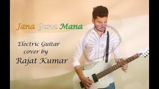 Jana Gana Mana (The Indian National Anthem) Electric Guitar Cover by Rajat Kumar