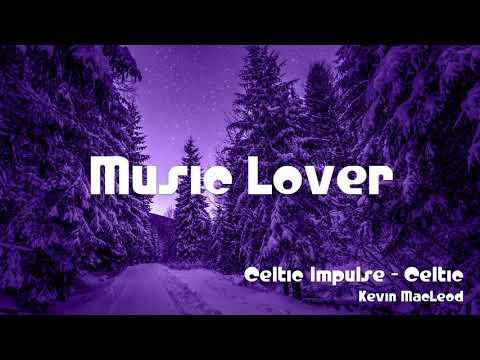 🎵 Celtic Impulse - Celtic - Kevin MacLeod 🎧 No Copyright Music 🎶 YouTube Audio Library