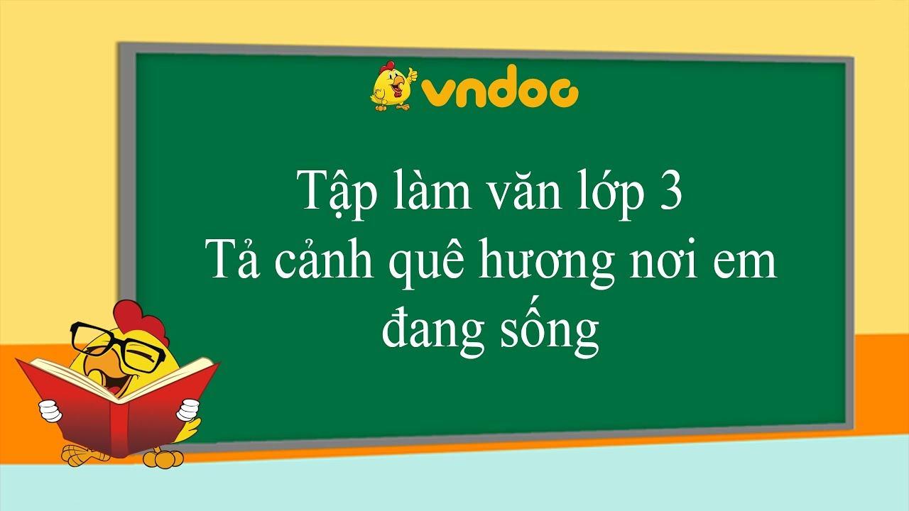 Tả cảnh quê hương nơi em đang sống – Tập làm văn lớp 3 – VnDoc.com