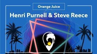 Henri Purnell & Steve Reece - Orange Juice  [Lyric Video]
